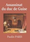 Paulin Paris : Assassinat du duc de Guise