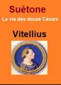Suétone: Vie des douze Césars-Livre IX Vitellius