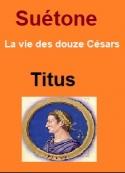 Suétone: Vie des douze Césars-Livre XI Titus