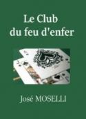 José Moselli: Le Club du feu d'enfer