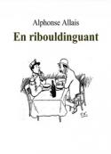 Alphonse Allais: En Ribouldinguant