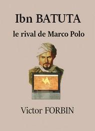 Victor Forbin - Ibu Batuta, le rival de Marco Polo