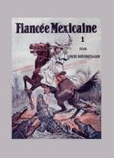 Louis Boussenard: Juana, la fiancée mexicaine (Tome 1)