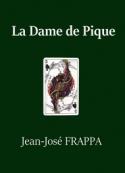 Jean josé Frappa: La Dame de pique