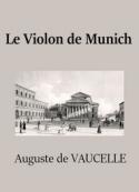Auguste de Vaucelle: Le Violon de Munich