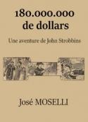 José Moselli: 180.000.000 de dollars