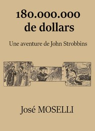 Illustration: 180.000.000 de dollars - José Moselli
