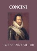 Paul de Saint victor: Concini