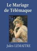 Jules Lemaître: Le mariage de Télémaque