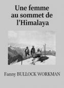 Fanny Bullock workman: Une femme au sommet de l'Himalaya