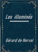 Gérard de Nerval: Les illuminés