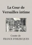 Félix de  France d'hézecques: La Cour de Versailles intime