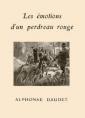 Alphonse Daudet: Les Emotions d'un perdreau rouge (Version 2)