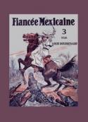 Louis Boussenard: Juana, la fiancée mexicaine (Tome 3)
