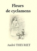 André Theuriet: Fleurs de cyclamens