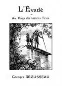 Georges Brousseau: L'évadé (Au pays des Indiens Trios)