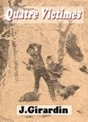 Jules Girardin: Quatre Victimes