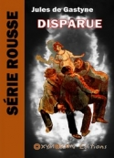 Jules de  Gastyne: Disparue