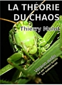 Thierry Mulot: La théorie du chaos