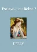 Delly: Esclave... ou Reine