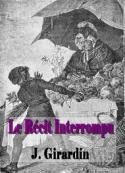 Jules Girardin: Le Récit Interrompu
