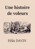 Félix Davin: Une histoire de voleurs
