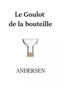 Hans christian Andersen: Le Goulot de la bouteille