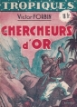 Victor Forbin: Chercheurs d'or