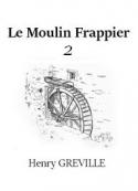 Henry Gréville: Le Moulin Frappier (Deuxième partie)