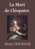 Henry Houssaye: La Mort de Cléopatre