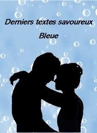 Bleue - Textes savoureux 6 à 11