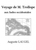 Auguste Laugel: Voyage de M. Trollope aux Indes occidentales