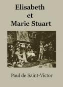 Paul de Saint Victor: Elisabeth et Marie Stuart