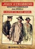 José Moselli: John Strobbins – Tome 2 – L'Evadé du Fort Angel