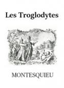 Montesquieu: Les Troglodytes