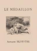 Armand Silvestre: Le Médaillon