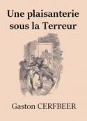 Gaston de Cerfbeer: Une plaisanterie sous la Terreur