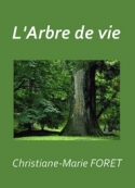 Christiane marie Foret: L'Arbre de vie