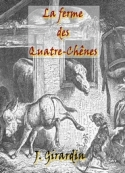 Jules Girardin: La Ferme des Quatre-Chênes