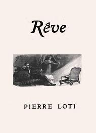 Pierre Loti - Rêve
