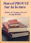 Marcel Proust: Sur la lecture, Préface de Sésame et les lys,deRuskin