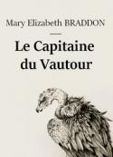 Mary elizabeth Braddon: Le Capitaine du Vautour