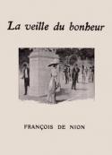 François de Nion: La Veille du bonheur