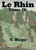 Victor Hugo: Le Rhin Tome IV