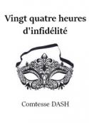 Comtesse Dash: Vingt quatre heures d'infidélité
