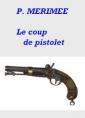 Le coup de pistolet, traduit de Pouchkine