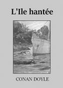 Arthur Conan Doyle: L'Ile hantée