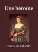 Pauline de Grandpré: Une héroïne