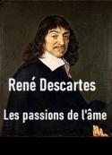 René Descartes: Les Passions de l'âme