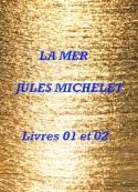 Jules Michelet: La Mer, Livres 01 et 02